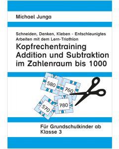 Lern-Triathlon Kopfrechnen + und - bis 1000 PDF